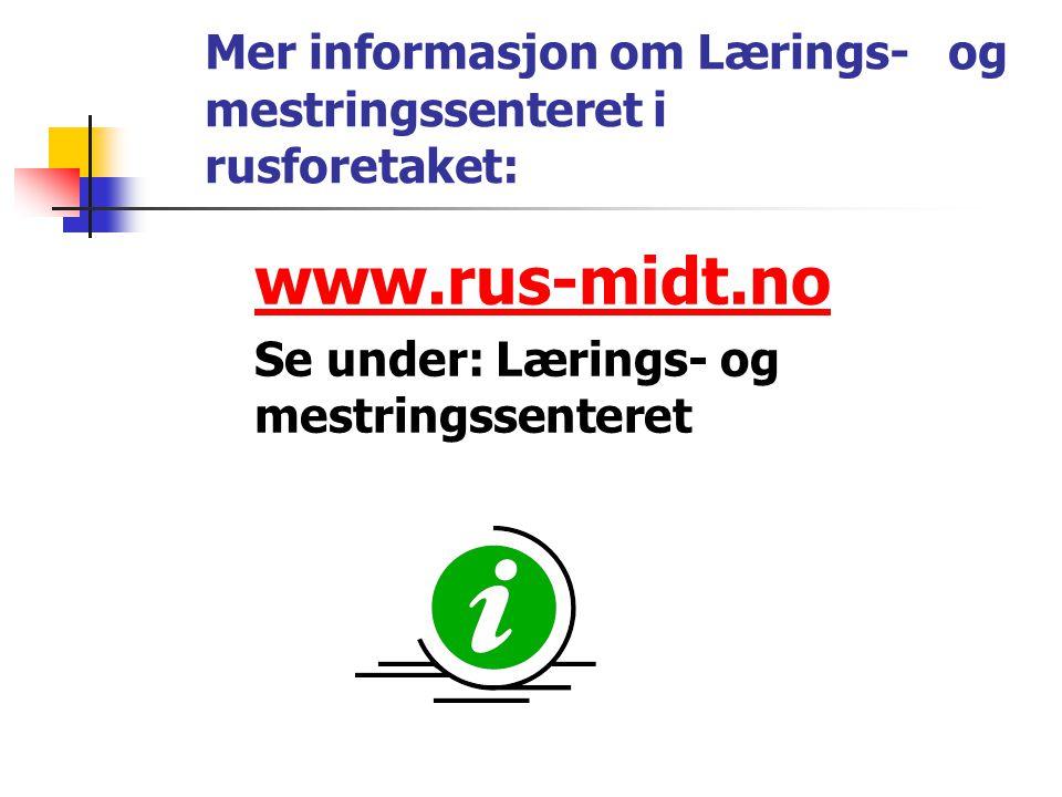 Mer informasjon om Lærings- og mestringssenteret i rusforetaket:
