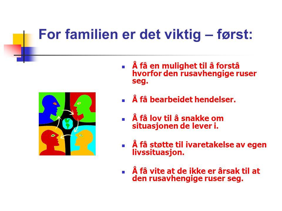 For familien er det viktig – først: