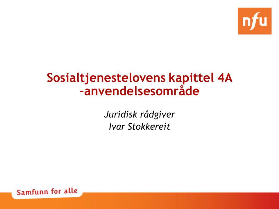 Sosialtjenestelovens kapittel 4A -anvendelsesområde