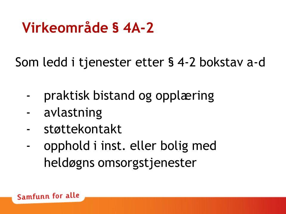 Virkeområde § 4A-2 Som ledd i tjenester etter § 4-2 bokstav a-d