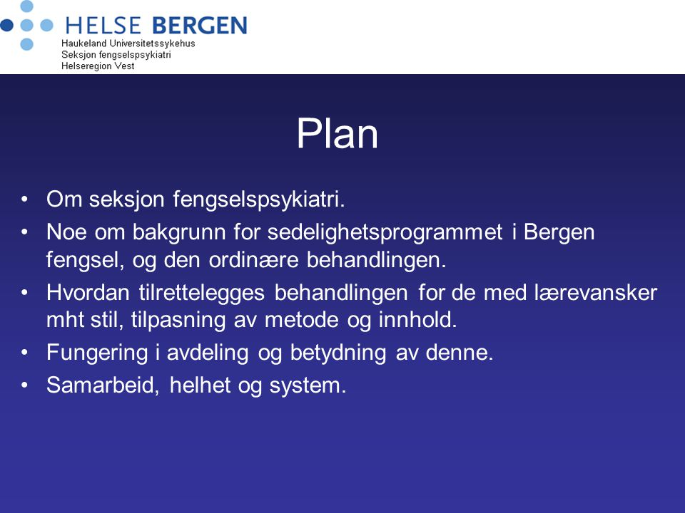 Plan Om seksjon fengselspsykiatri.