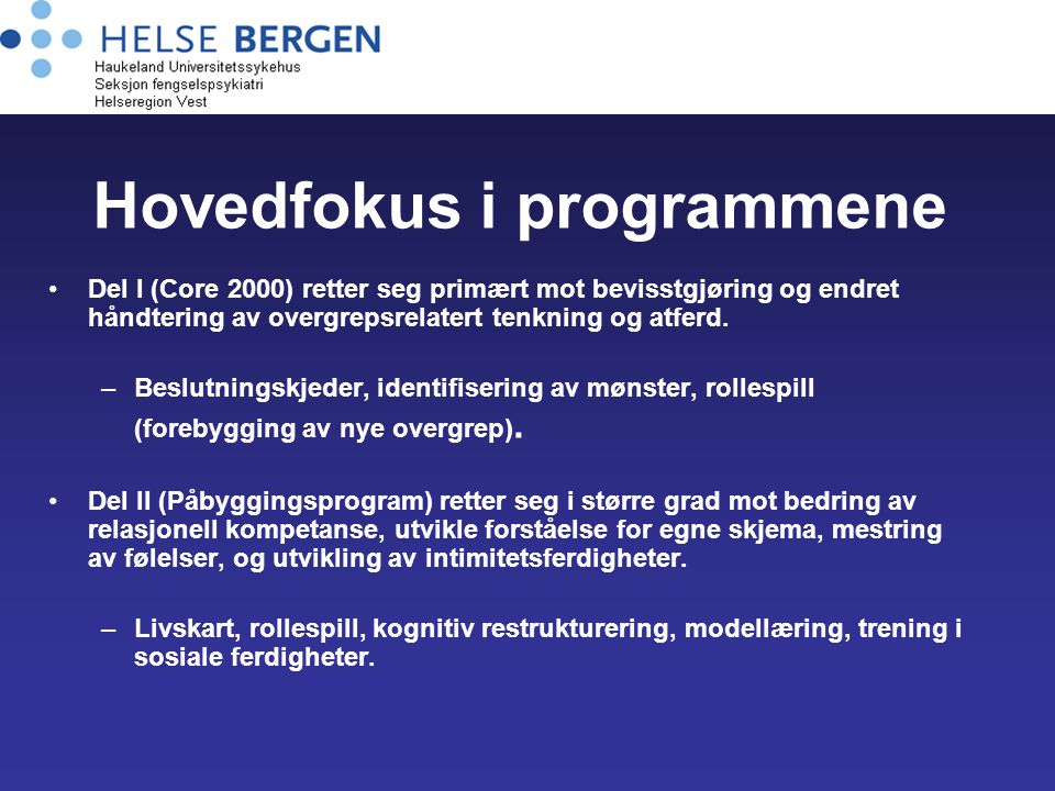 Hovedfokus i programmene