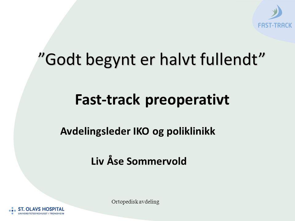 Godt begynt er halvt fullendt Fast-track preoperativt