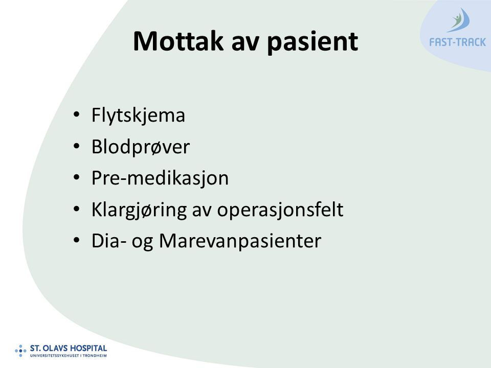 Mottak av pasient Flytskjema Blodprøver Pre-medikasjon