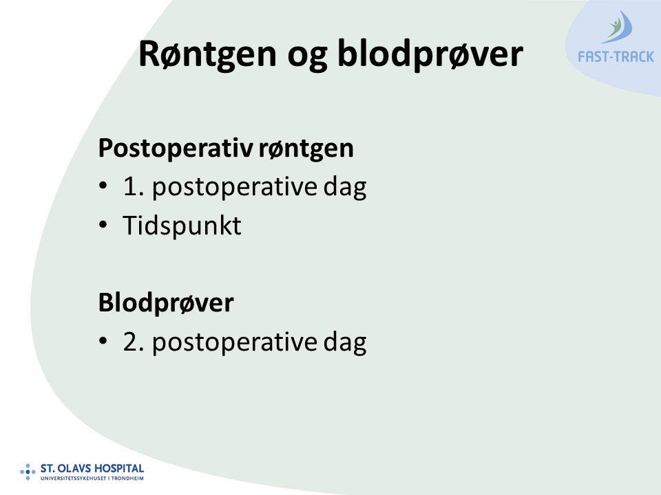 Røntgen og blodprøver Postoperativ røntgen 1. postoperative dag