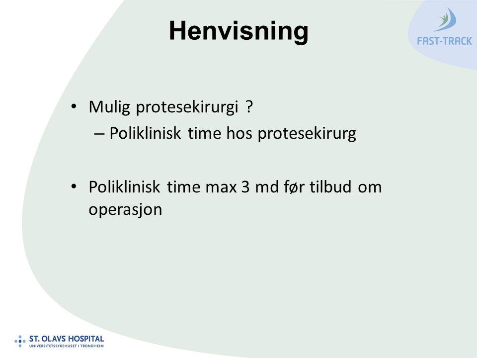 Henvisning Mulig protesekirurgi Poliklinisk time hos protesekirurg