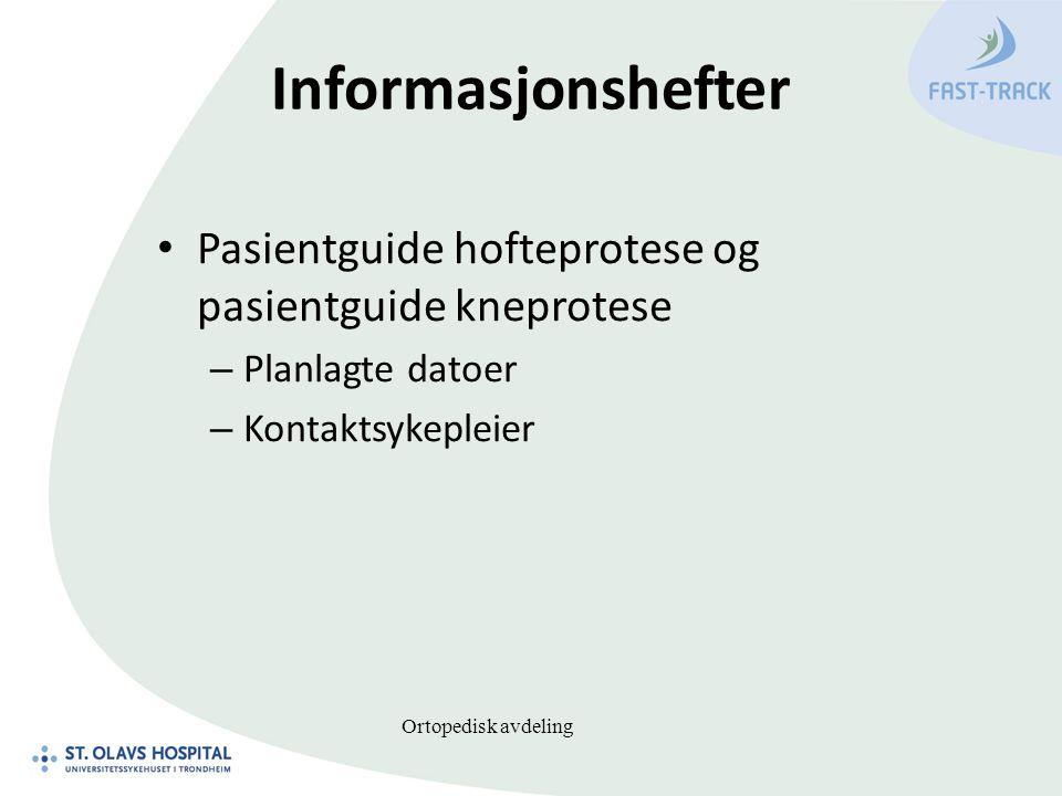 Informasjonshefter Pasientguide hofteprotese og pasientguide kneprotese. Planlagte datoer. Kontaktsykepleier.