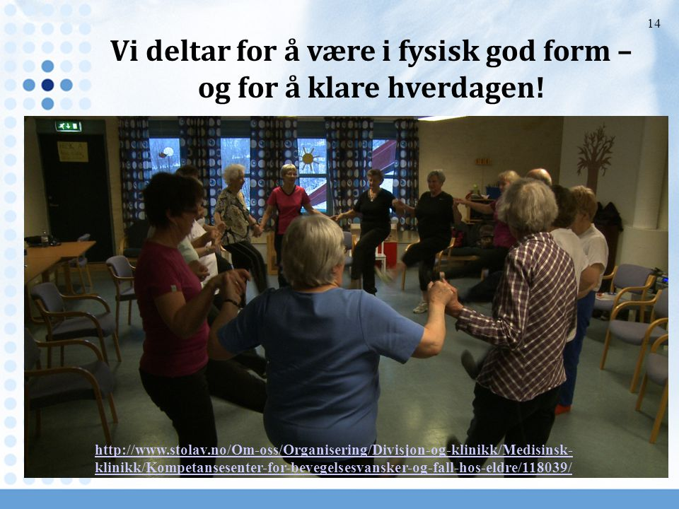 Vi deltar for å være i fysisk god form – og for å klare hverdagen!