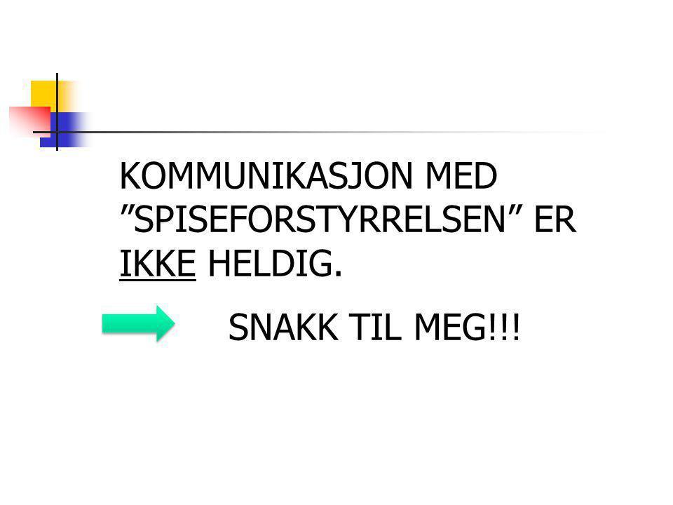 KOMMUNIKASJON MED SPISEFORSTYRRELSEN ER IKKE HELDIG. SNAKK TIL MEG!!!