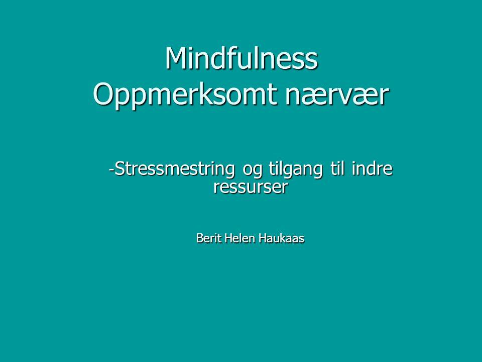 Mindfulness Oppmerksomt nærvær