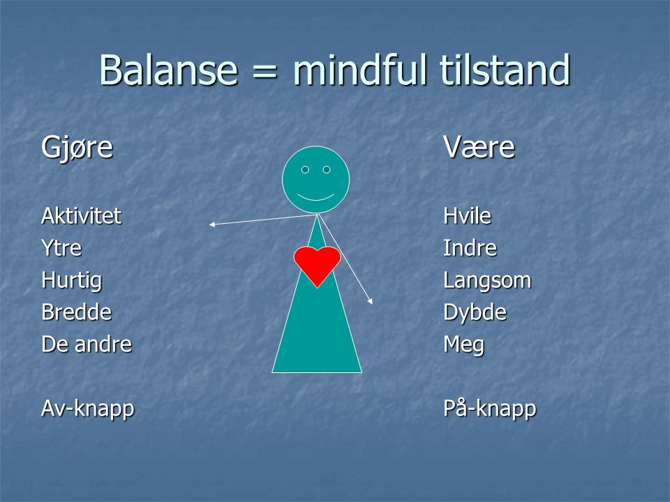 Balanse = mindful tilstand