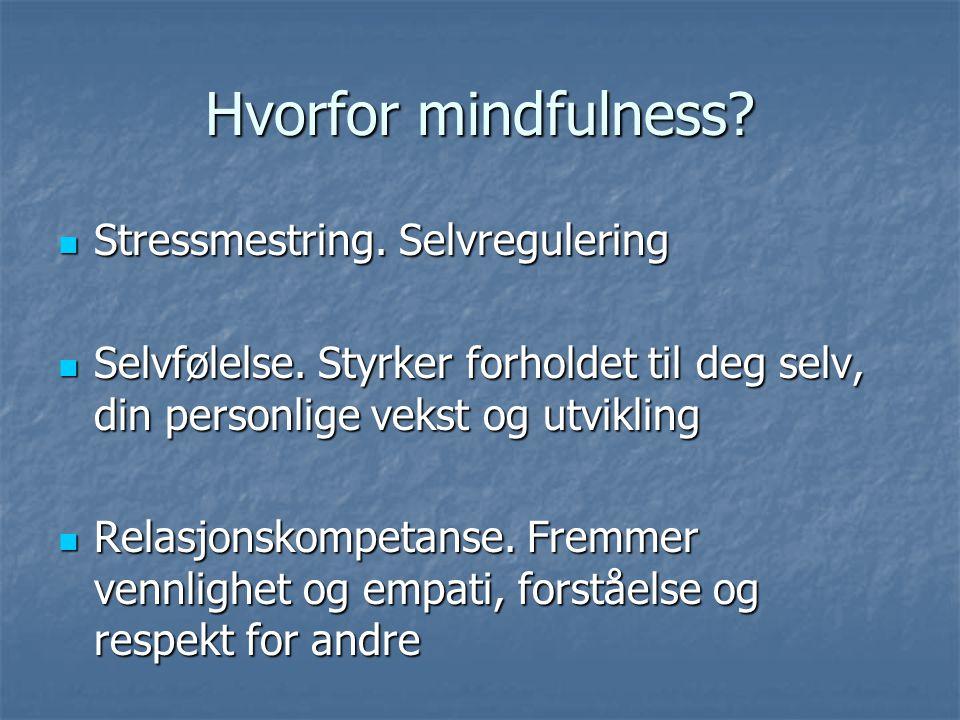 Hvorfor mindfulness Stressmestring. Selvregulering