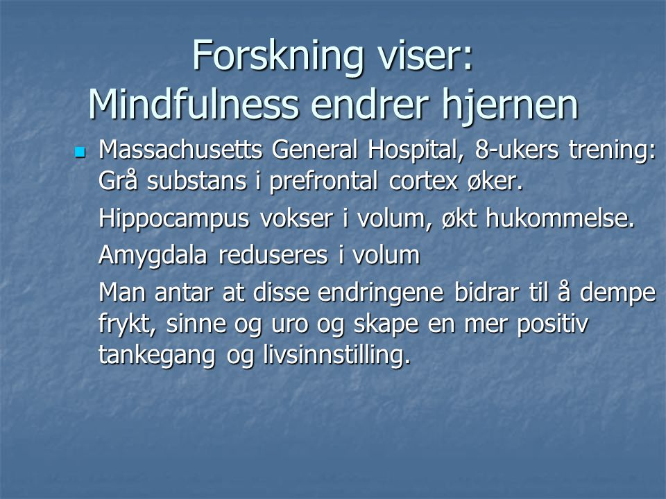Forskning viser: Mindfulness endrer hjernen