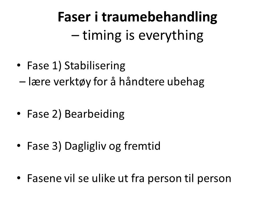 Faser i traumebehandling – timing is everything