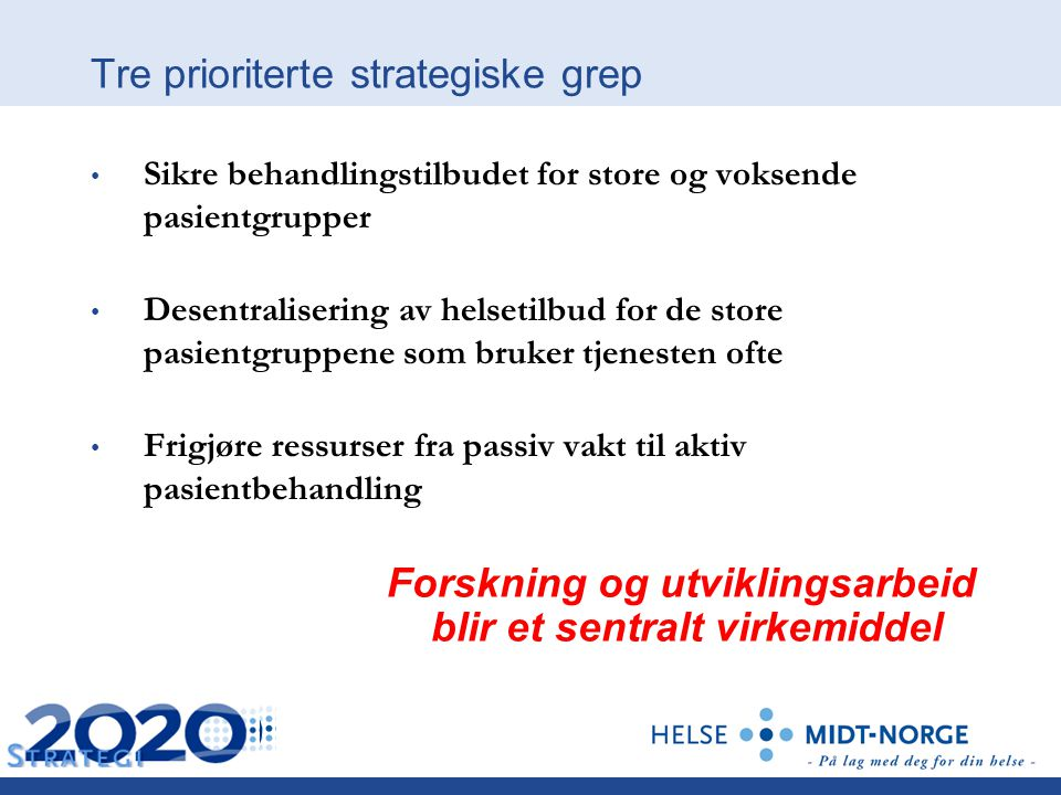 Tre prioriterte strategiske grep