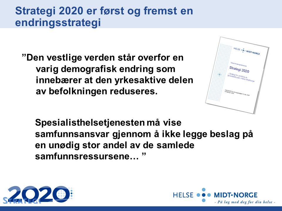 Strategi 2020 er først og fremst en endringsstrategi