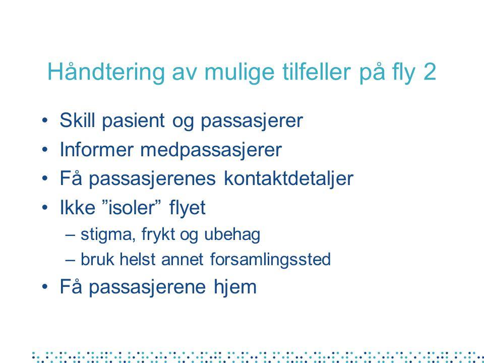 Håndtering av mulige tilfeller på fly 2