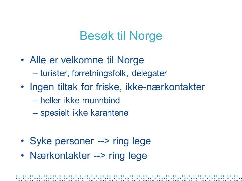 Besøk til Norge Alle er velkomne til Norge