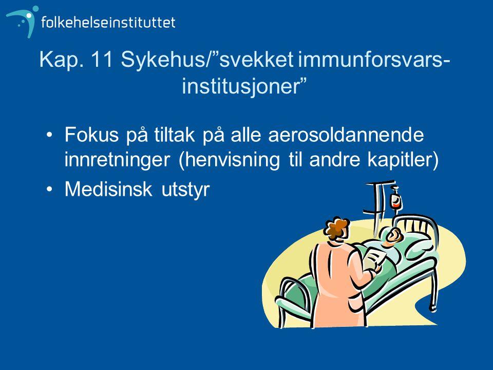 Kap. 11 Sykehus/ svekket immunforsvars-institusjoner