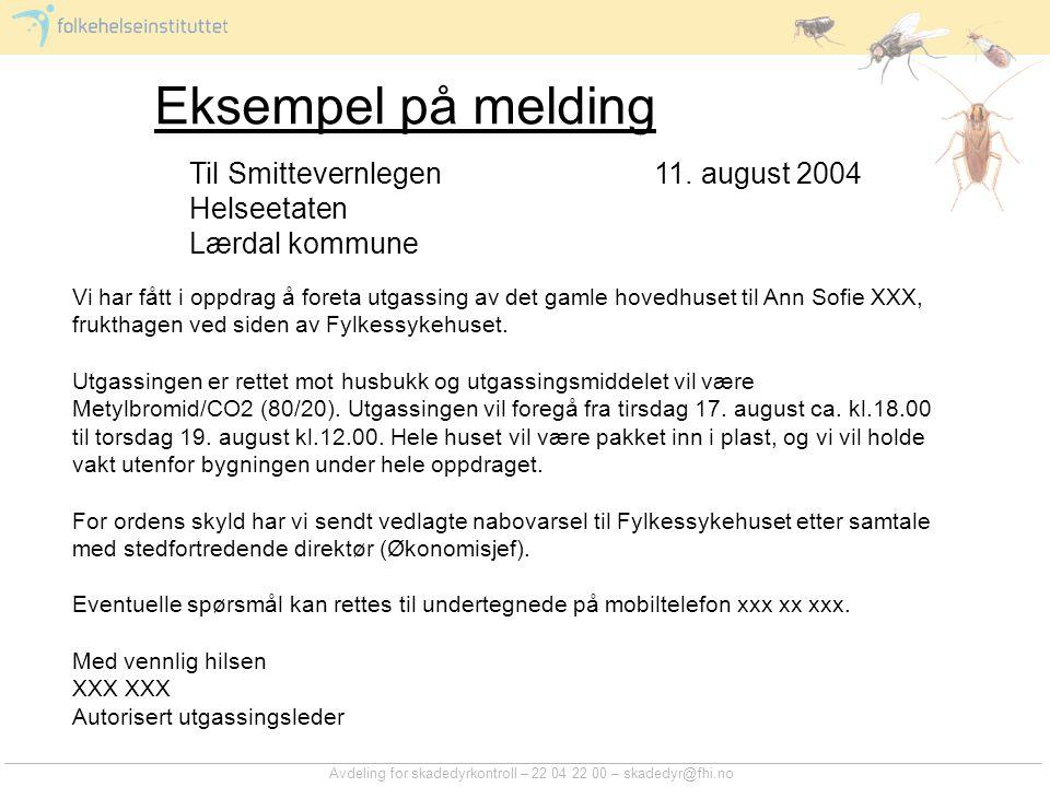 Eksempel på melding Til Smittevernlegen 11. august 2004 Helseetaten