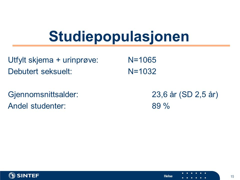 Studiepopulasjonen Utfylt skjema + urinprøve: N=1065