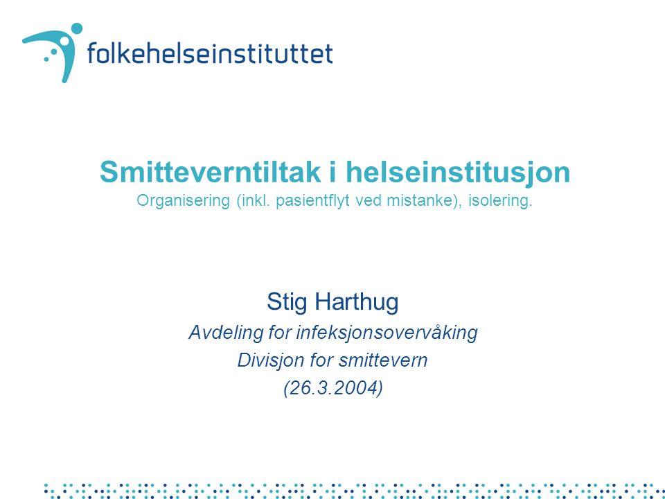 Smitteverntiltak i helseinstitusjon Organisering (inkl