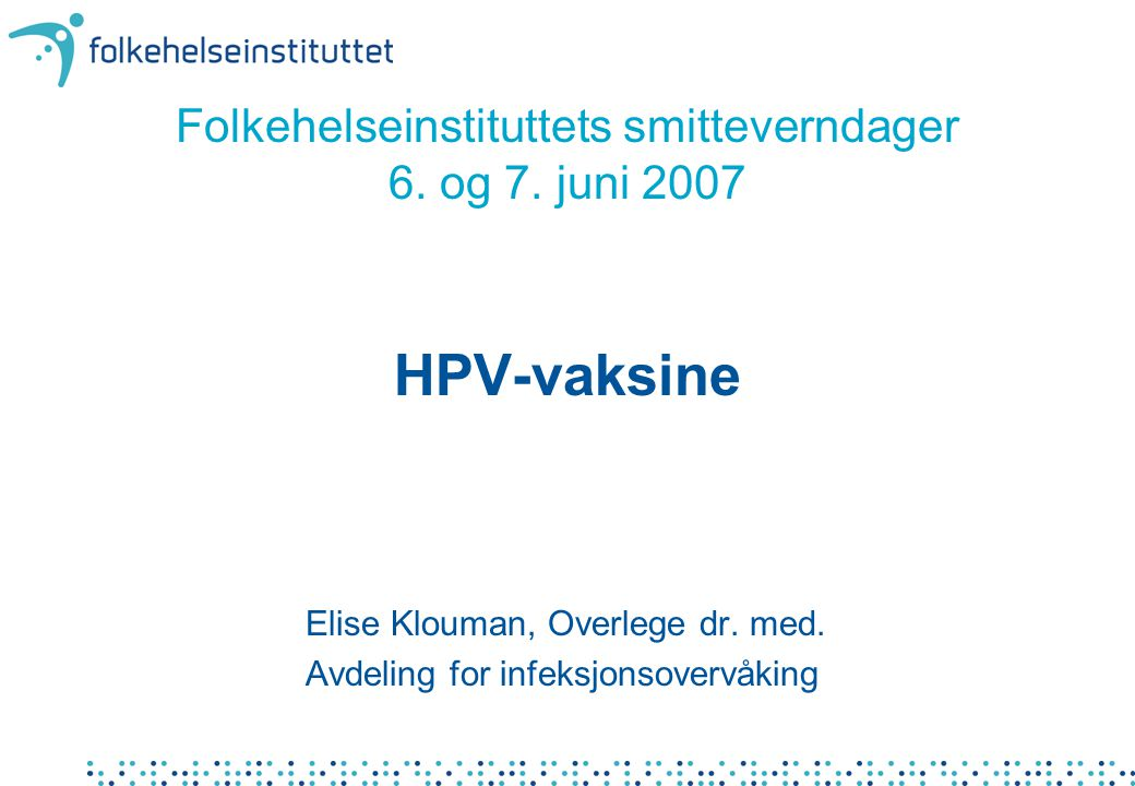 Folkehelseinstituttets smitteverndager 6. og 7. juni 2007