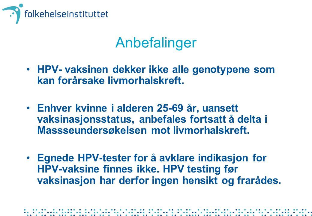 Anbefalinger HPV- vaksinen dekker ikke alle genotypene som kan forårsake livmorhalskreft.