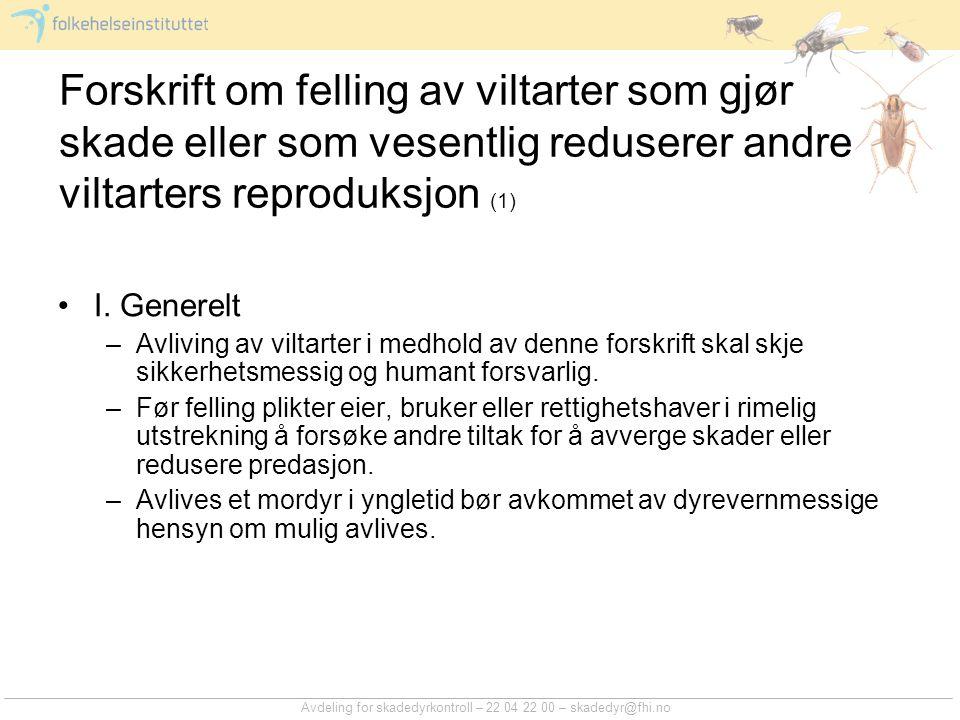 Forskrift om felling av viltarter som gjør skade eller som vesentlig reduserer andre viltarters reproduksjon (1)