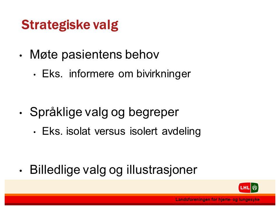 Strategiske valg Møte pasientens behov Språklige valg og begreper