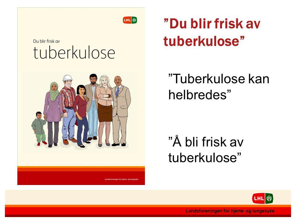 Du blir frisk av tuberkulose