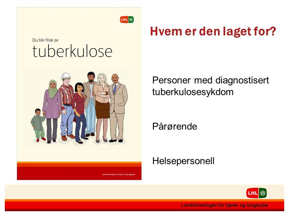 Hvem er den laget for Personer med diagnostisert tuberkulosesykdom
