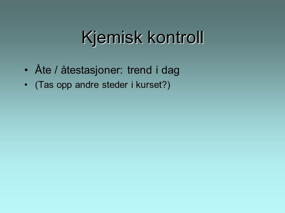 Kjemisk kontroll Åte / åtestasjoner: trend i dag