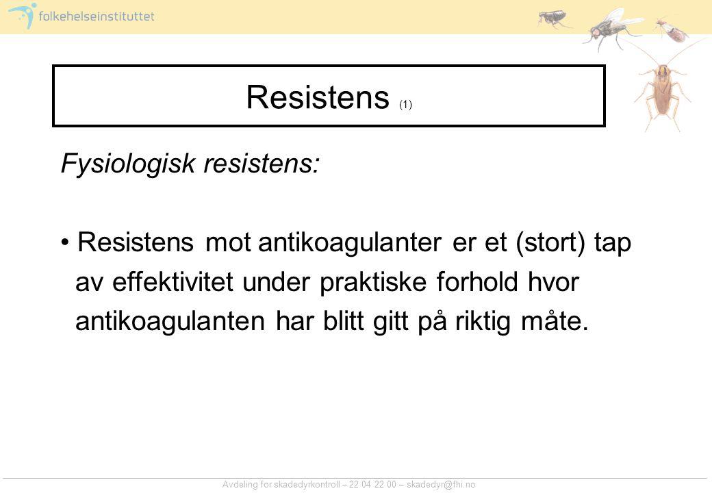 Resistens (1) Fysiologisk resistens: