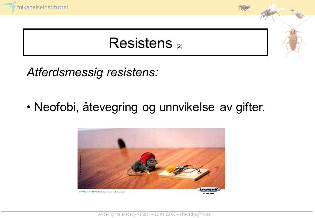 Resistens (2) Atferdsmessig resistens:
