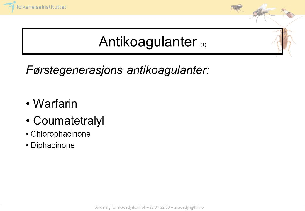 Antikoagulanter (1) Førstegenerasjons antikoagulanter: Warfarin
