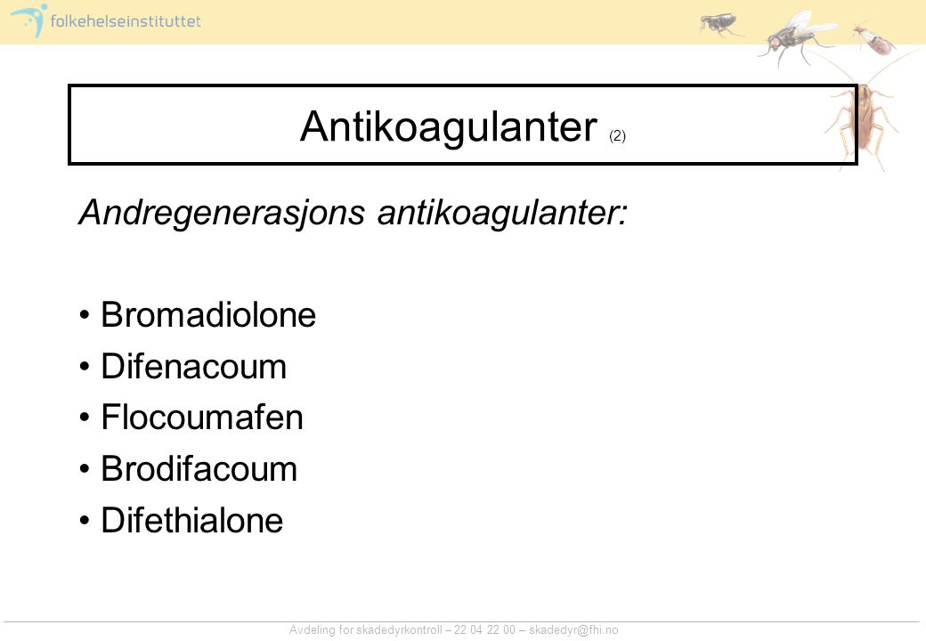 Antikoagulanter (2) Andregenerasjons antikoagulanter: Bromadiolone