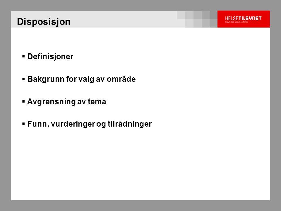 Disposisjon Definisjoner Bakgrunn for valg av område