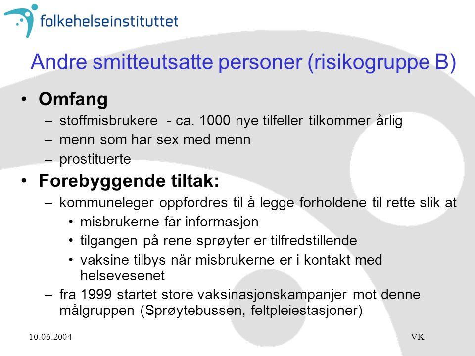 Andre smitteutsatte personer (risikogruppe B)