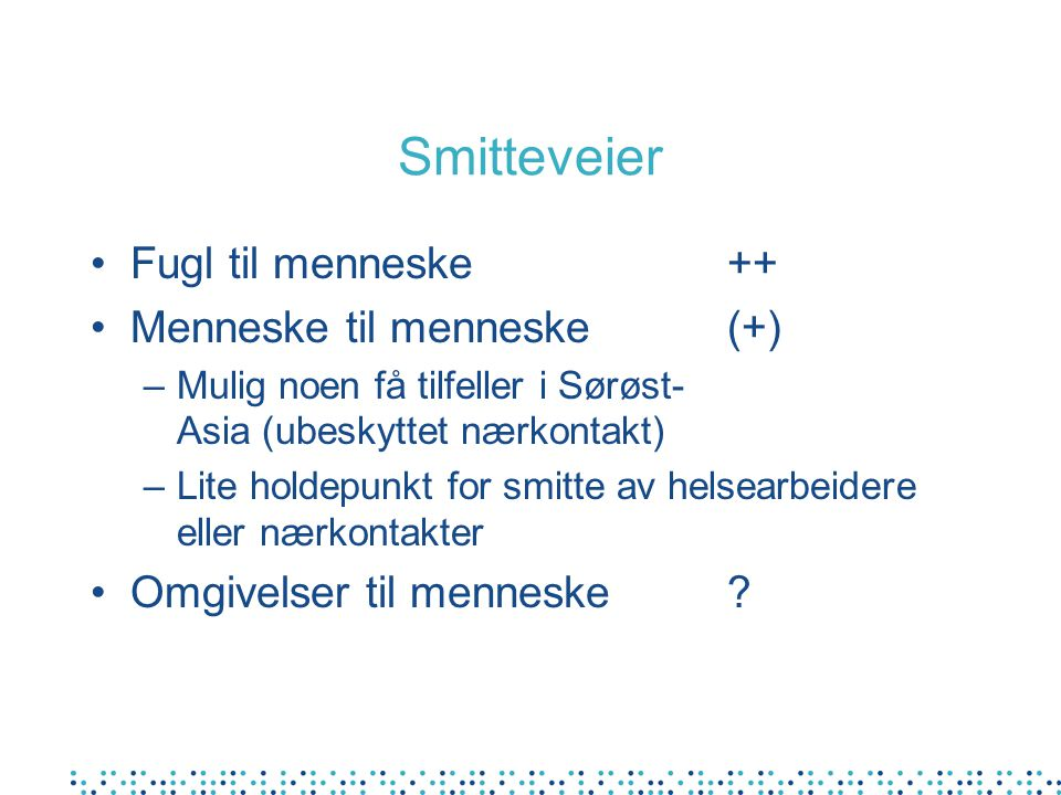 Smitteveier Fugl til menneske ++ Menneske til menneske (+)