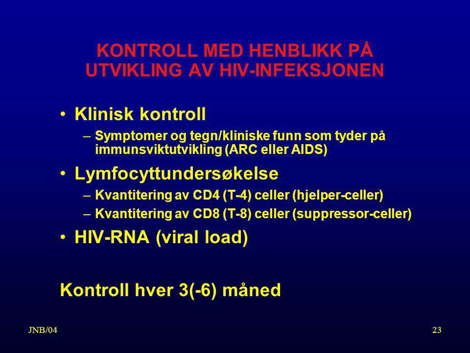 KONTROLL MED HENBLIKK PÅ UTVIKLING AV HIV-INFEKSJONEN