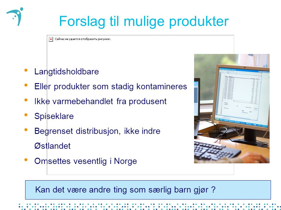 Forslag til mulige produkter