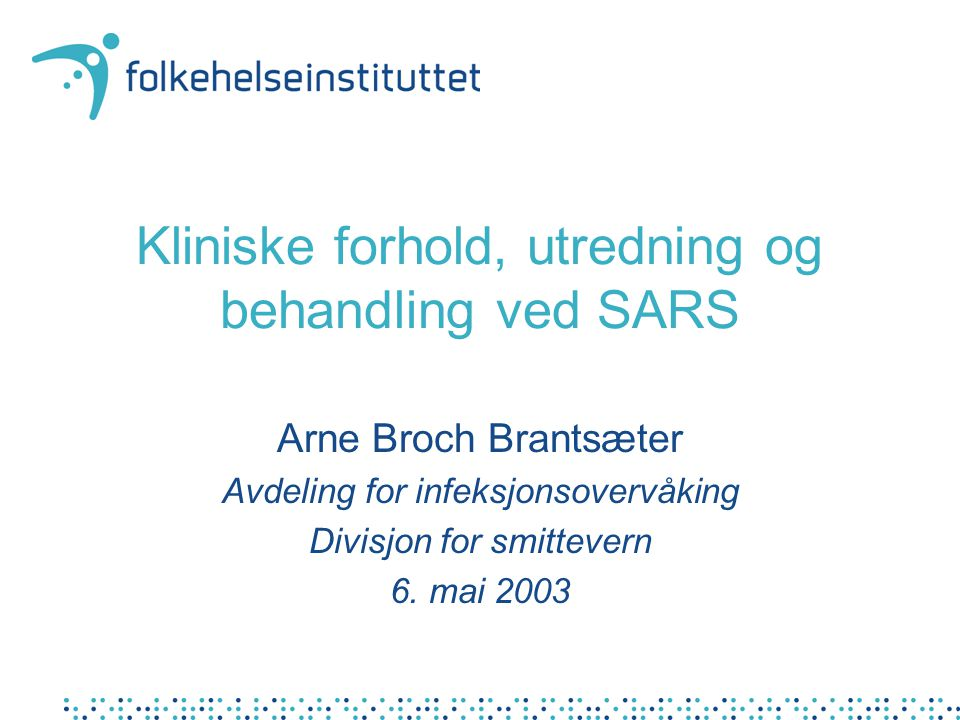 Kliniske forhold, utredning og behandling ved SARS