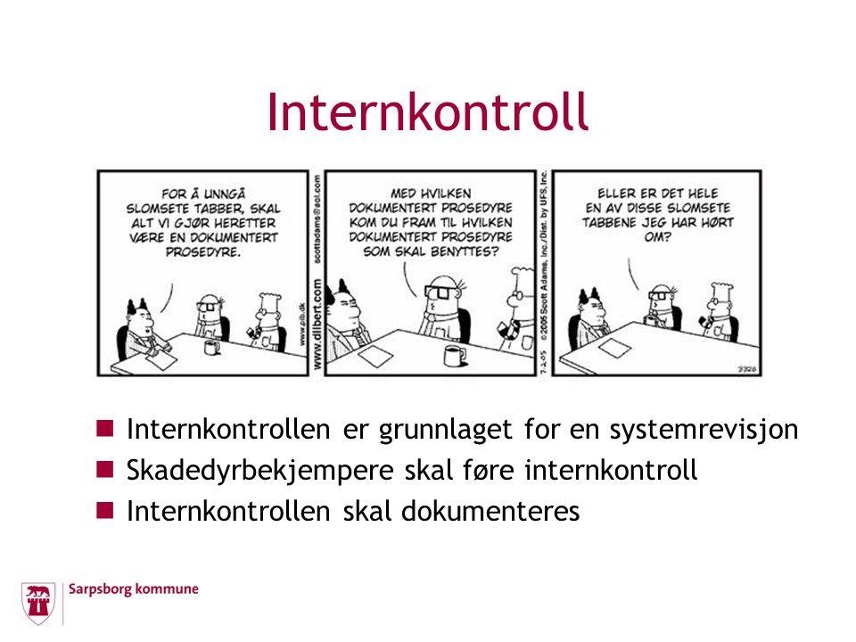 Internkontroll Internkontrollen er grunnlaget for en systemrevisjon