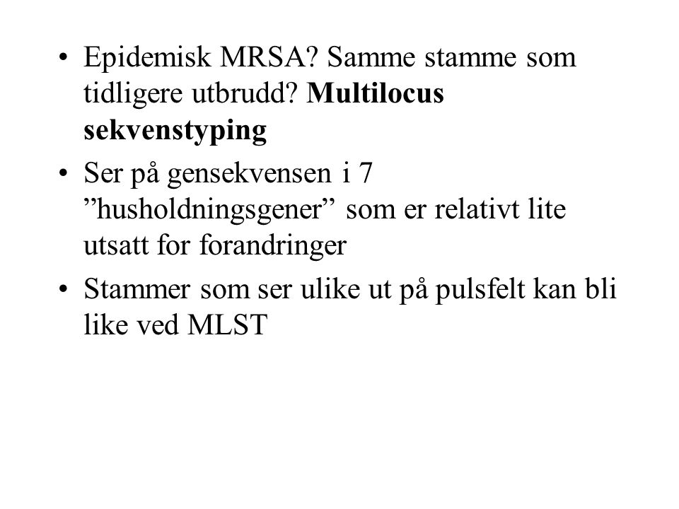 Epidemisk MRSA. Samme stamme som tidligere utbrudd