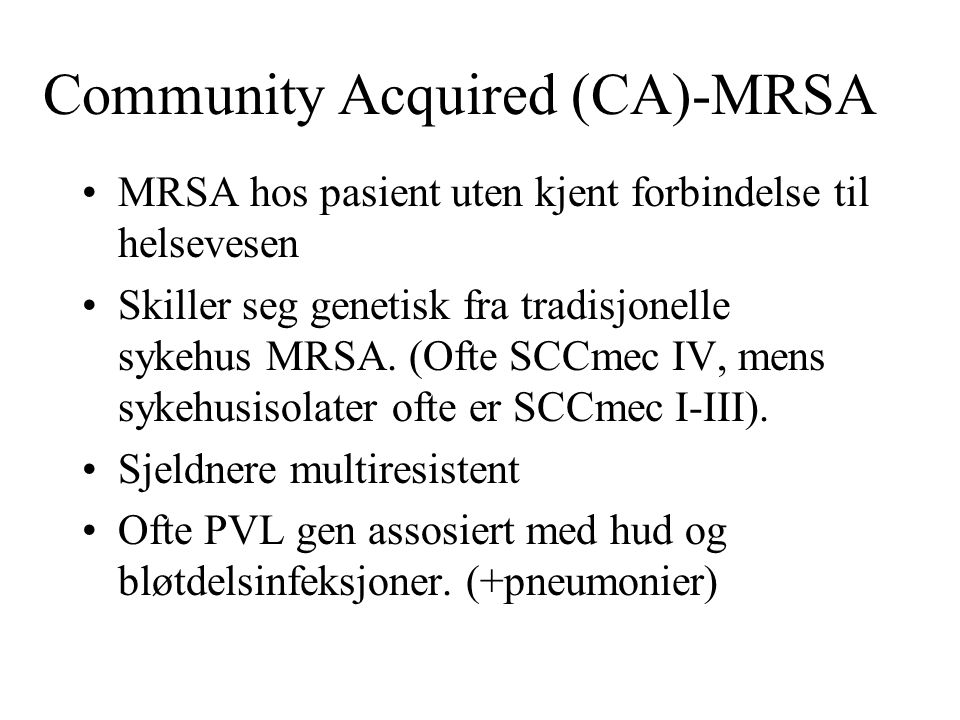 Community Acquired (CA)-MRSA