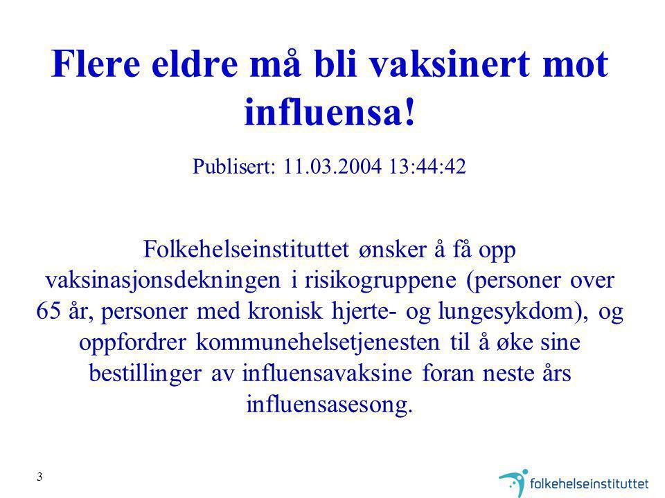 Flere eldre må bli vaksinert mot influensa. Publisert: 11. 03