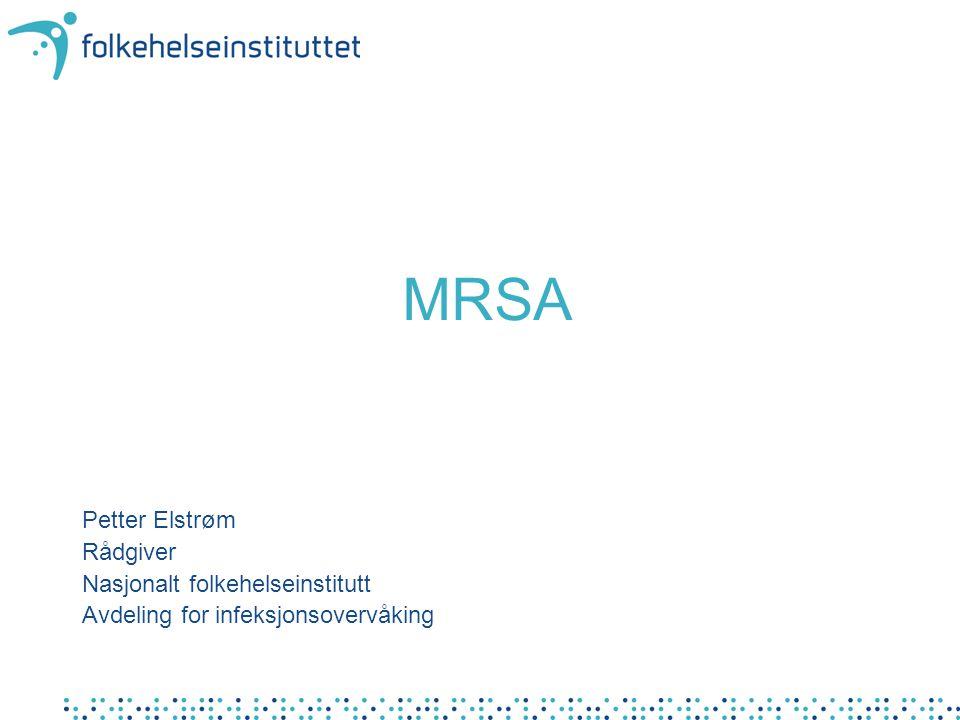 MRSA Petter Elstrøm Rådgiver Nasjonalt folkehelseinstitutt