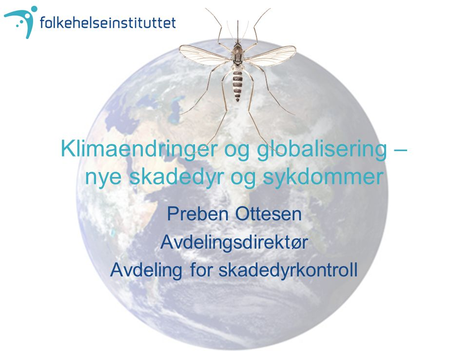 Klimaendringer og globalisering – nye skadedyr og sykdommer