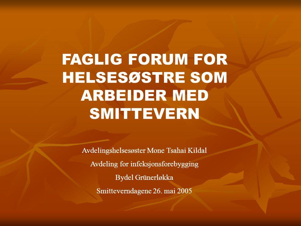 FAGLIG FORUM FOR HELSESØSTRE SOM ARBEIDER MED SMITTEVERN